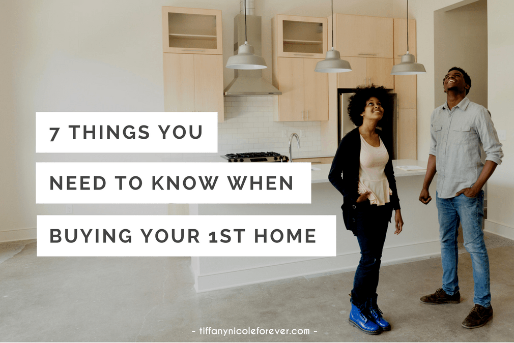 7 things you need to know when buying your first home - Tiffany Nicole Forever Blog