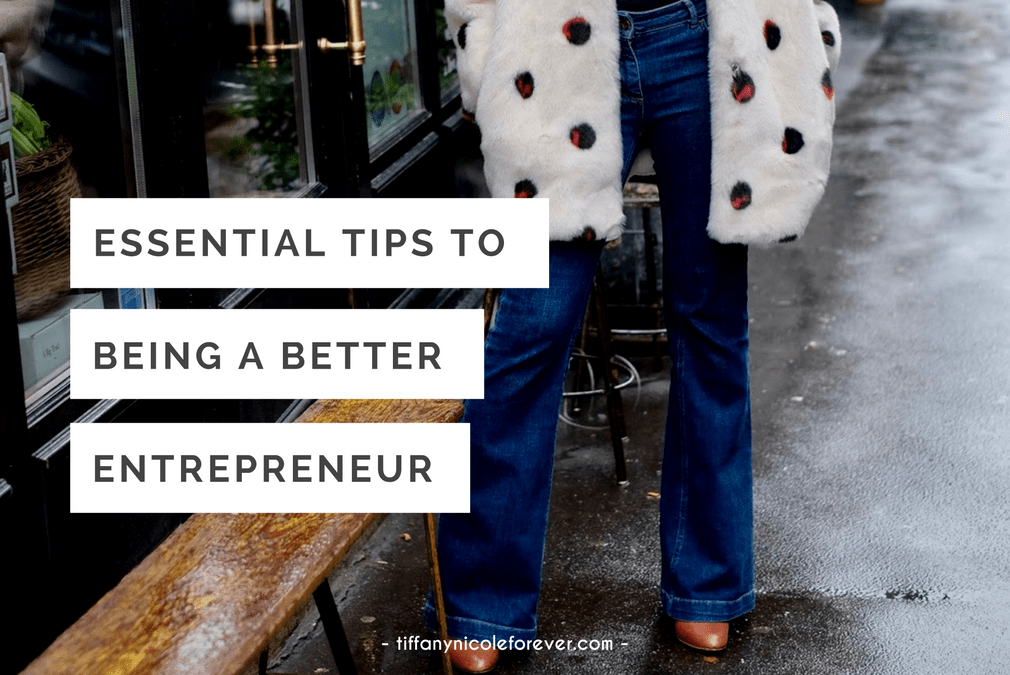 essential tips to becoming a better entrepreneur