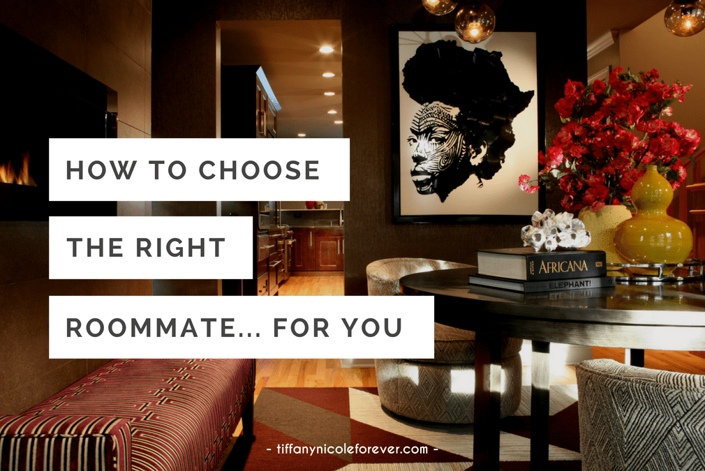 how to choose the right roommate for your personality - Tiffany Nicole Forever Blog