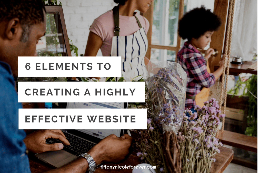 6 elements of a highly effective website - Tiffany Nicole Forever Blog