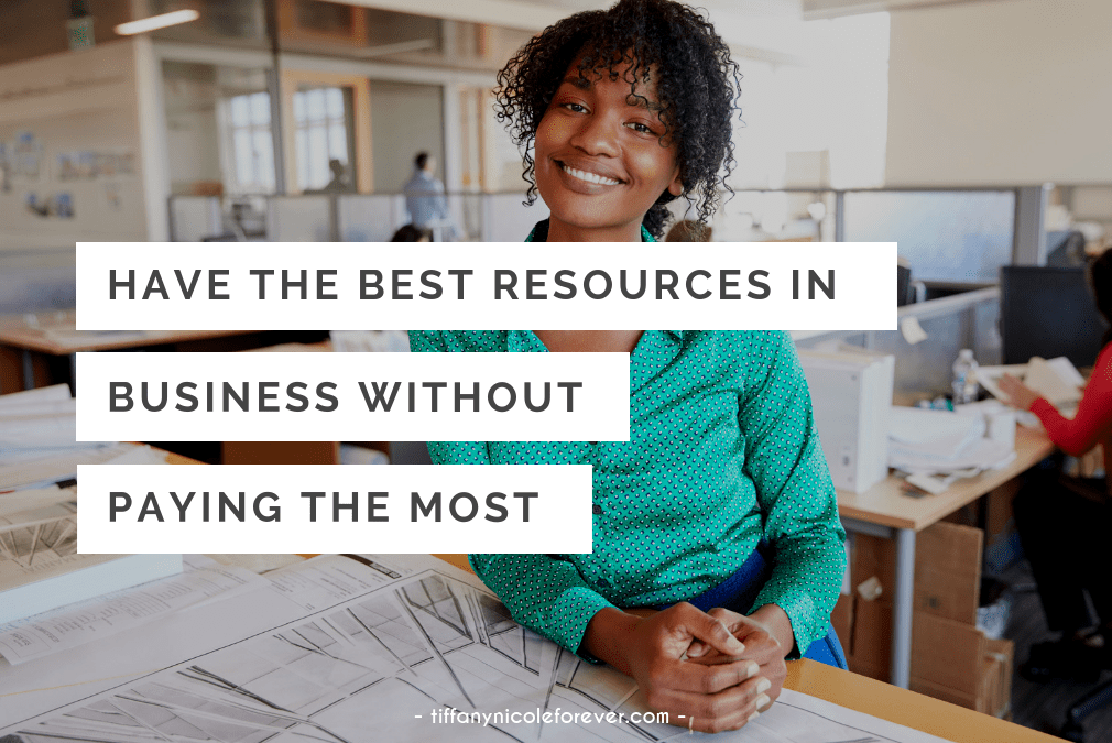 have the best in business without paying the most - tiffany nicole forever blog