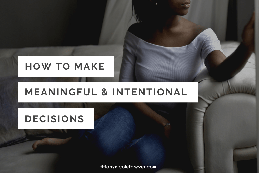 how to make meaningful and intentional decisions