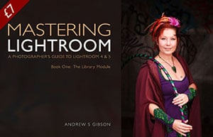 Mastering Lightroom Book One: The Library Module