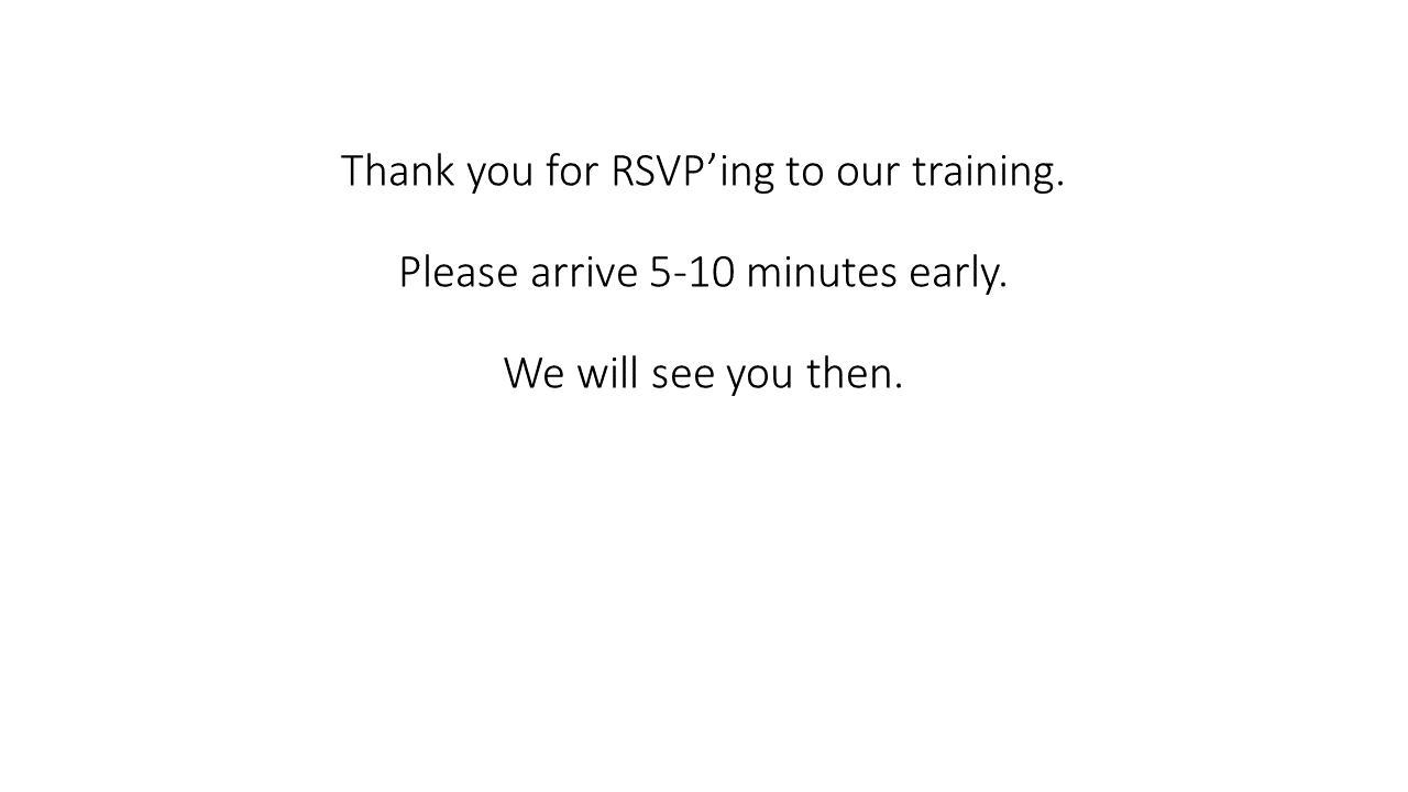 Thank you for RSVP'ing to our training