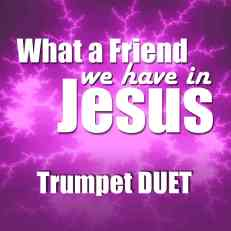 What a Friend We Have in Jesus trumpet duet sheet music