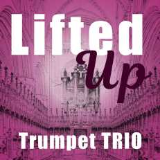 lifted up trumpet trio