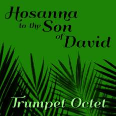 Hosanna to the Son of David trumpet octet sheet music pdf