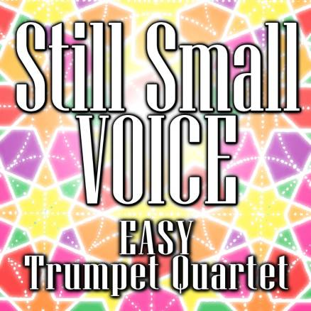 Still Small Voice Easy Trumpet Quartet Sheet Music PDF Cover Art