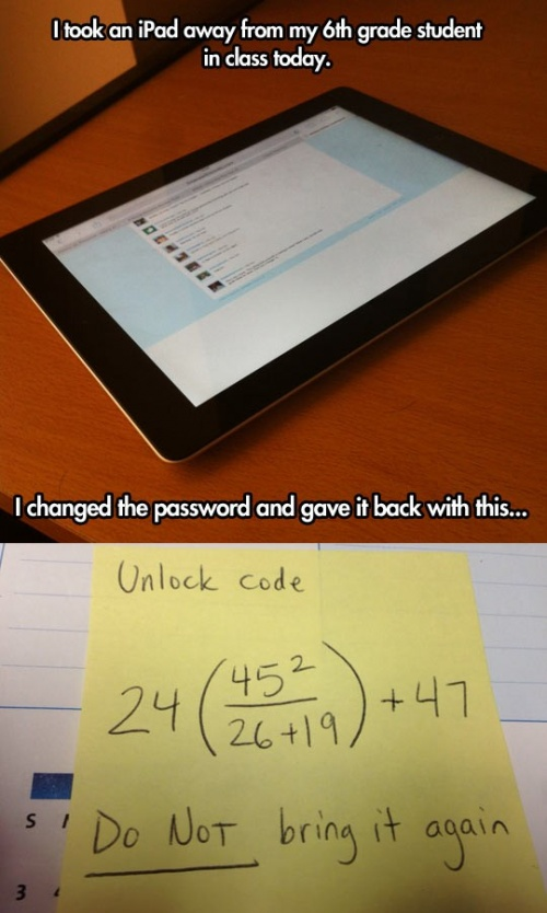 A maths educator confiscated a student's iPad and added a maths lesson before returning it. What would you do?