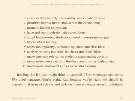"""Photo of book with this quote: """"The equity educator has the knowledge, skills, and will to: 1. consider data humbly, responsibly and collaboratively; 2. prioritize literacy instruction across the curriculum; 3. promote literacy enjoyment; 4. have and communicate high expectations; 5. adopt higher-order, student-centered, rigorous pedagogies 6. teach critical literacy; 7. teach about poverty, economic injustice, and class bias; 8. analyze learning materials for class (and other) bias; 9. make curricula relevant to students experiencing poverty; 10. incorporate music, art, and theater across the curriculum; 11. incorporate movement and exercise into learning."""""""
