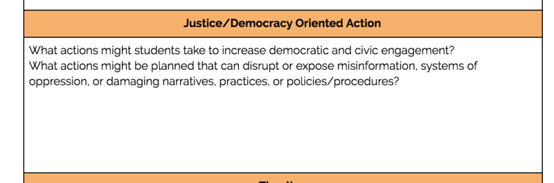 """""""Justice/Democracy Oriented Action: What actions might students take to increase democratic and civic engagement? What actions might be planned that can disrupt or expose misinformation, systems of oppression or damaging narratives, practices, or policies/procedures?"""" from a critical lens on project-based learning"""