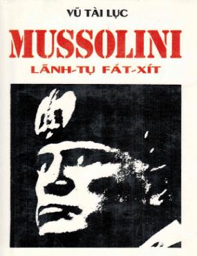 Mussolini Lãnh Tụ Phát Xít