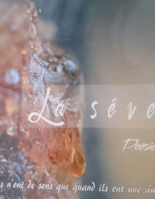 "Prefacing poetry – ""La Sève"" – Out 4th of Nov 2016"