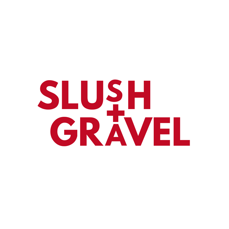 Slush and Gravel