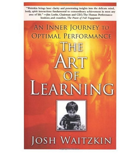 The Art of Learning: The Tool of Choice for Top Athletes, Traders, and Creatives