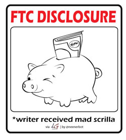 FTC Disclosure: Writer received mad scrilla (money).