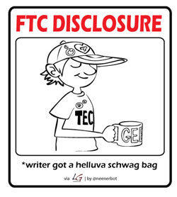 FTC Disclosure: Writer got a helluva schwag bag.