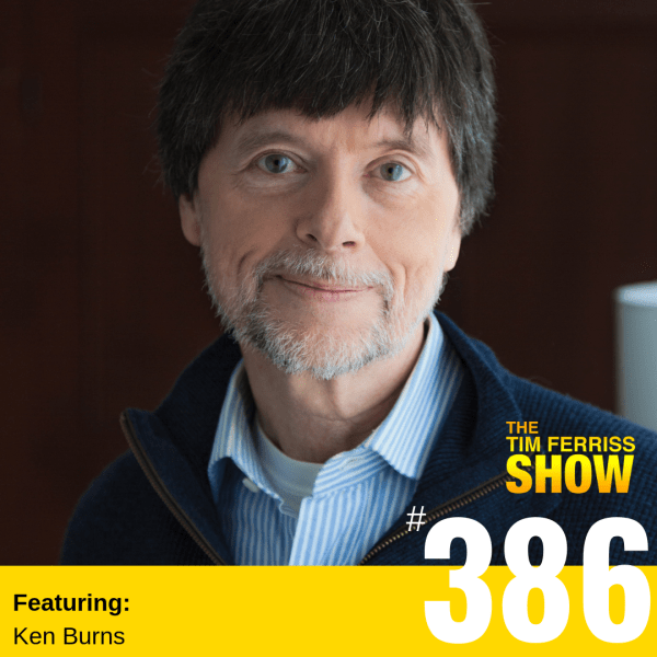 Ken Burns — A Master Filmmaker on Creative Process, the Long Game, and the Noumenal (#386)