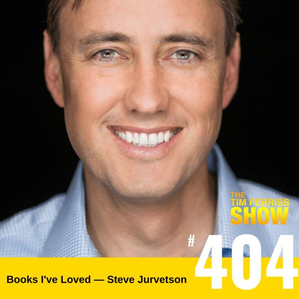 Books I've Loved — Steve Jurvetson (#404)