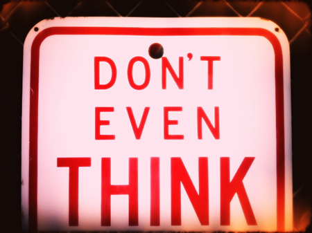Think, Don't Even...