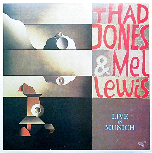 Thad Jones and Mel Lewis - Live In Munich