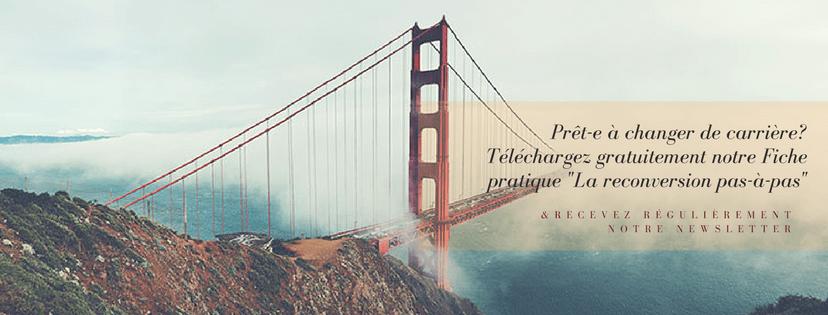 Prêt-e à changer de carrière- Téléchargez gratuitement notre Fiche pratique -La reconversion pas-à-pas-