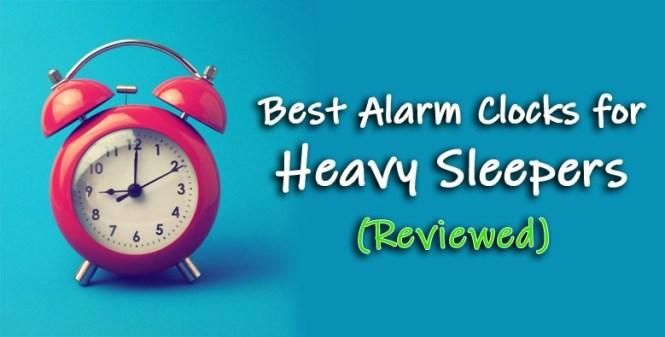 10 Best Alarm Clocks For Heavy Sleepers