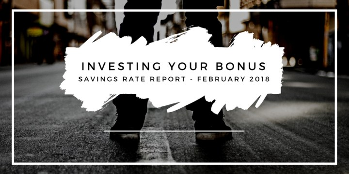 Time in the Market savings rate report – February 2018 – investing your bonus