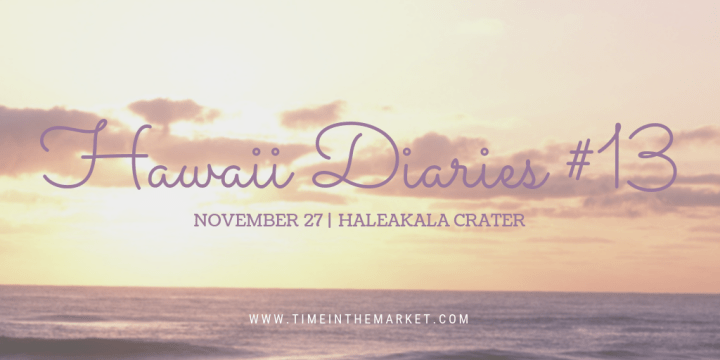 Hawaii Diaries #13 – Haleakala Crater