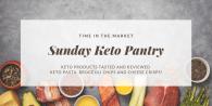 Sunday Keto Pantry : Keto Pasta, Broccoli Chips and Cheese Crisps