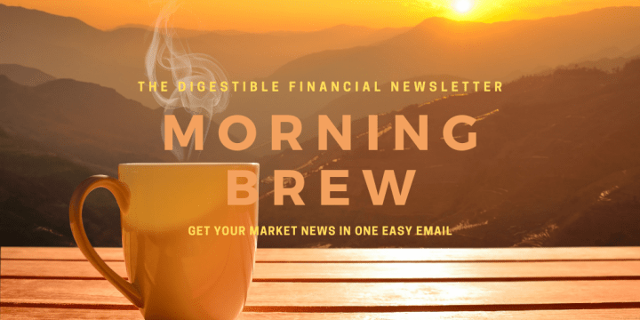 Morning Brew – The Digestible Financial Newsletter