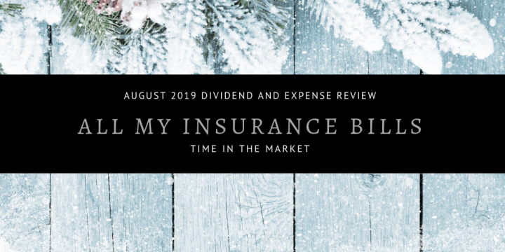 Dividend and Expense Review – August 2019 – All My Insurance Bills