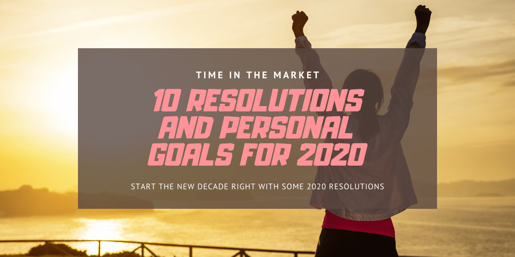 Ten 2020 resolutions and goals