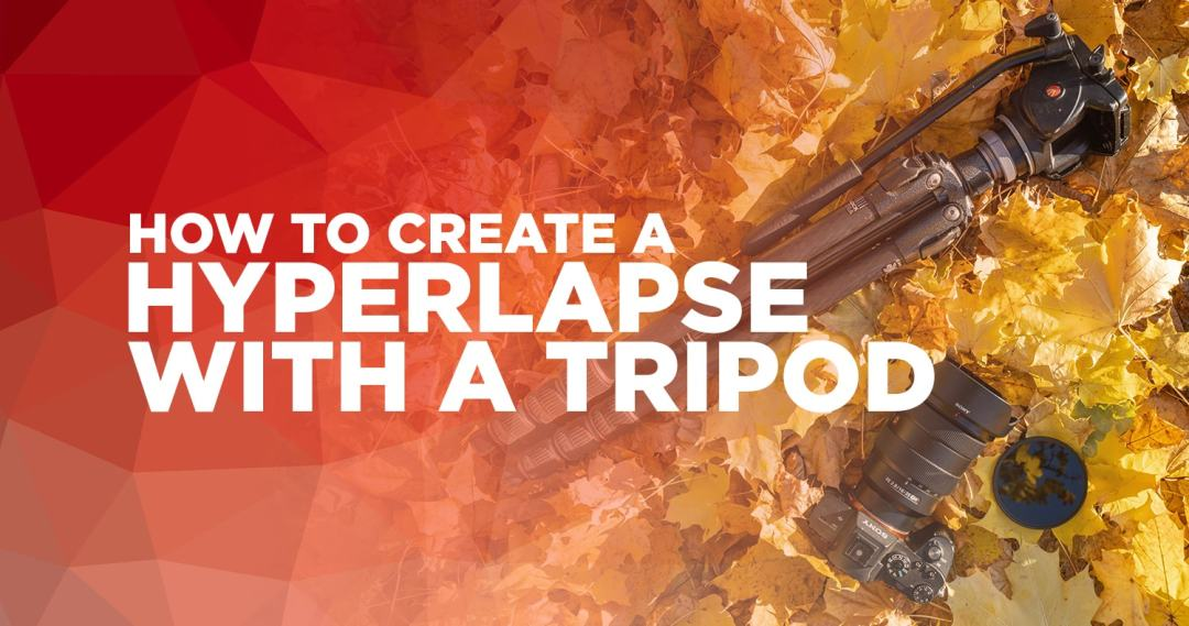 How to create a hyperlapse with a tripod