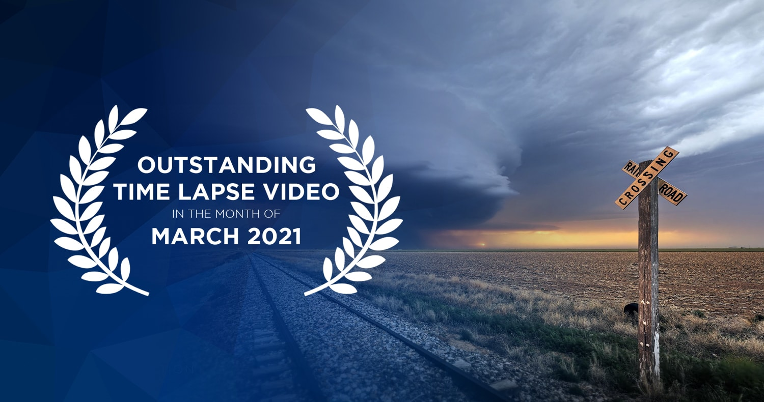 Outstanding time lapse videos in the month of March 2021