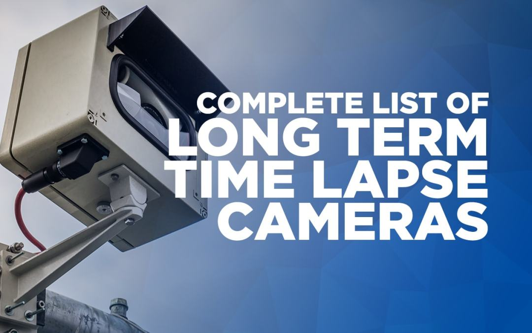 Complete list of long term time lapse cameras