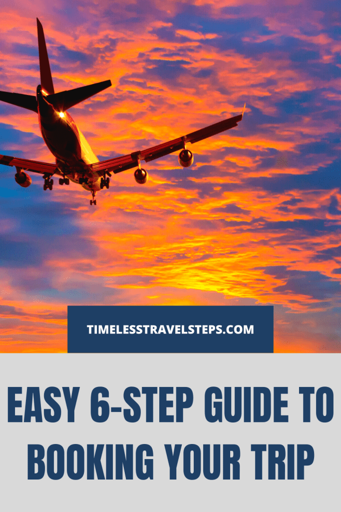 PIN ON 6-STEP GUIDE TO BOOKING YOUR TRIP