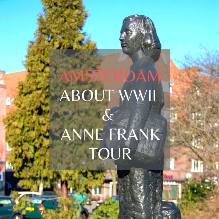 about WWII and Anne Frank walking tours in Amsterdam