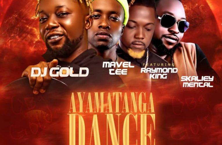 Music: Dj Gold Ft. Raymondking x Skaliey Mental & Mavel Tee – Ayamantaga Dance