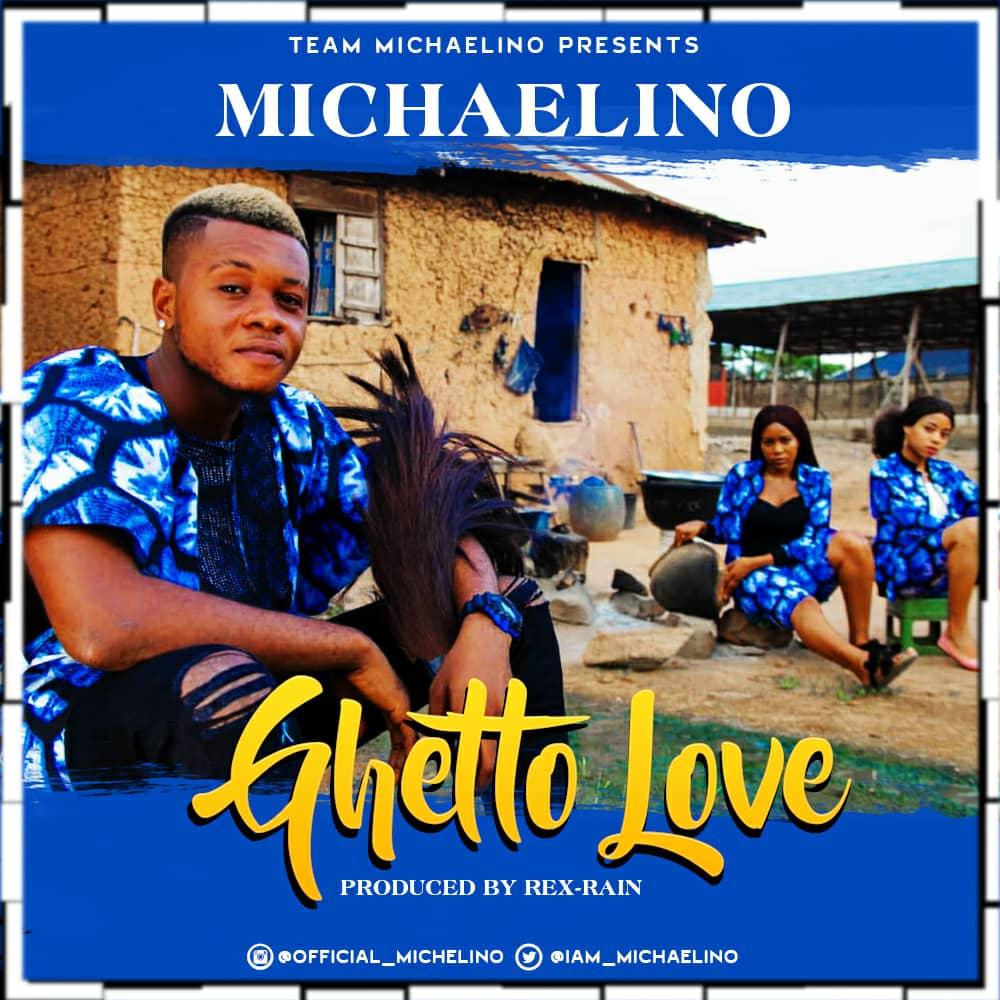 """[Music] Michaelino - """"Ghetto Love"""""""