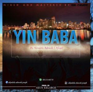 gospel music akindolu oluwole afuye yin baba m m by dr crude