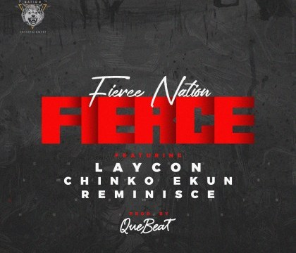Laycon Chinko Ekun Reminisce Fierce