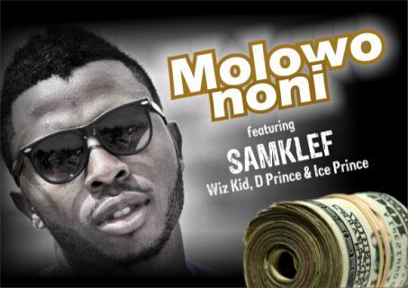 Samklef x Wizkid x D'Prince x Ice Prince Molowo Noni