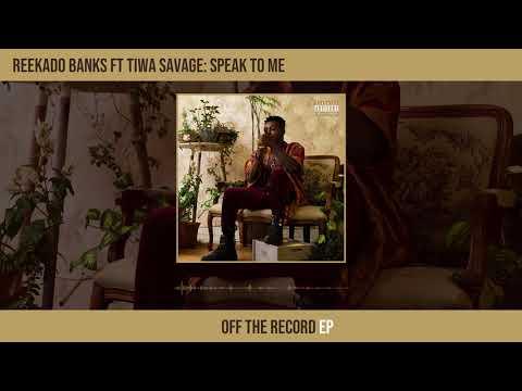 Reekado Banks, Speak To Me, Tiwa Savage
