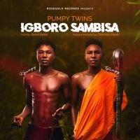 Download Music: Pumpy Twins - IGBORO SAMBISA (Mixed by Dominas Beatz)