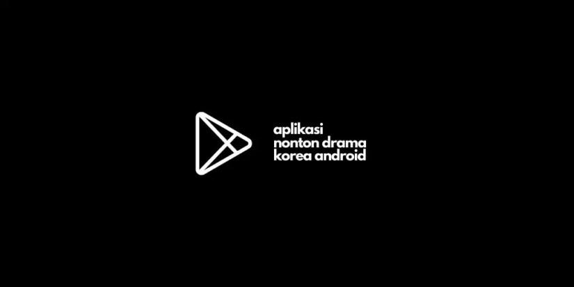 Aplikasi Nonton Drama Korea Android