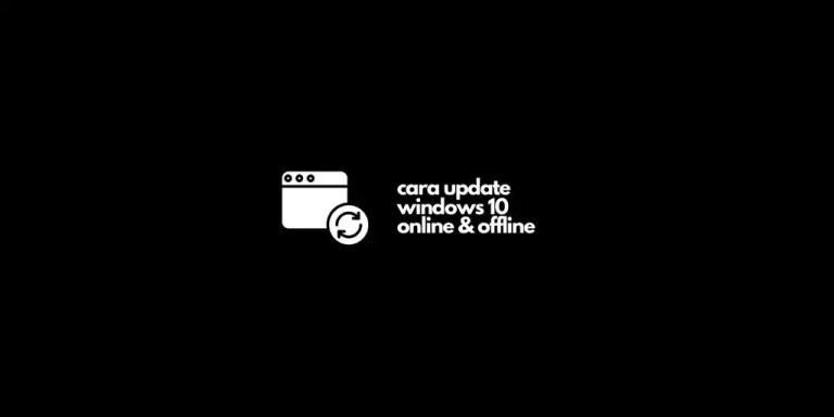 Cara Update Windows 10 Offline Online