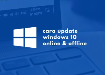 Panduan Cara Update Windows 10 Offline Online