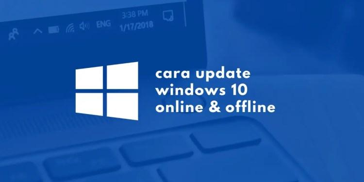 Panduan Cara Update Windows 10 Offline Online