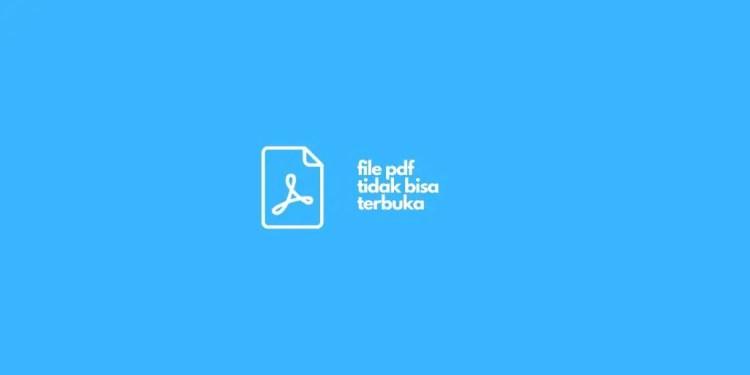 Cara Membuka File PDF Tidak Bisa Dibuka